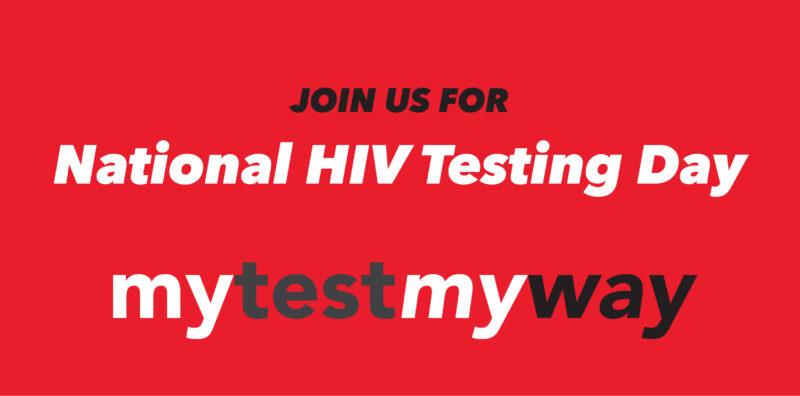 MY TEST MY WAY - National HIV Testing Day